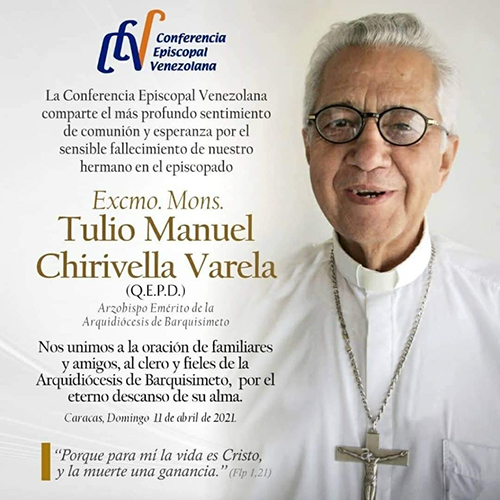 The Venezuelan bishops conference put out this flyer announcing the death of Archbishop Tulio Manuel Chirivella Varela, who died April 10, 2021 at the age of 88.