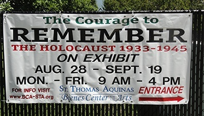 """The Courage to Remember,"" a Holocaust exhibit whose goal is to end bigotry and prejudice, is on display at the Bienes Center for the Arts across the street from St. Thomas Aquinas High School through Sept. 19."